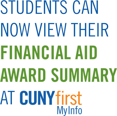 Students can now view their Financial Aid Award Summary at CUNYfirst MyInfo